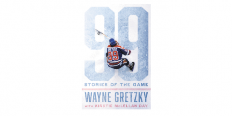 99: Stories of the Game by Wayne Gretzky